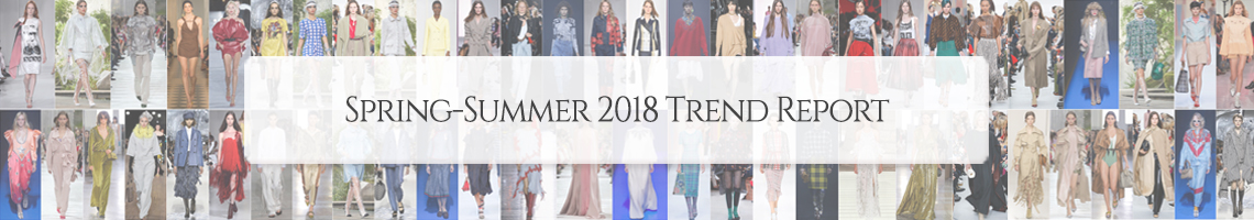 Spring Summer 2018 Trend Report